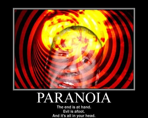 paranoia_motivator_by_brokeneye3-d39ia7v
